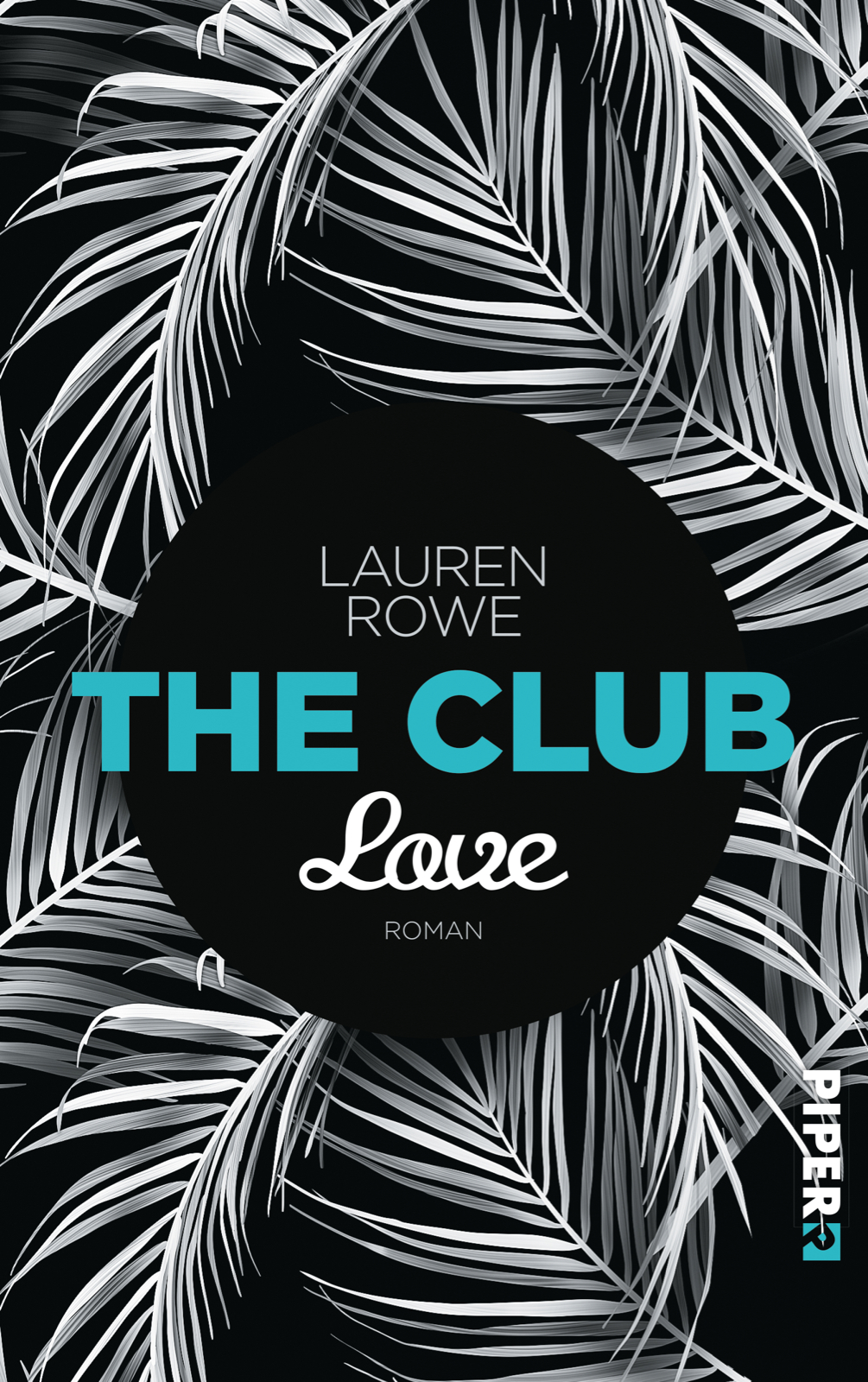 Lauren Rowe The Club Love Buchcover Piper