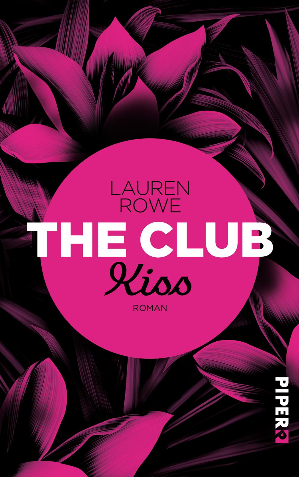 Lauren Rowe The Club Kiss Buchcover Piper
