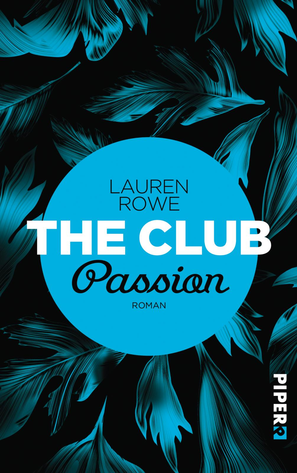 Lauren Rowe The Club Passion Buchcover Piper