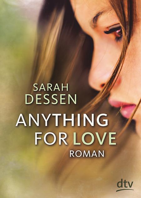 Sarah Dessen - Anything for love dtv verlag